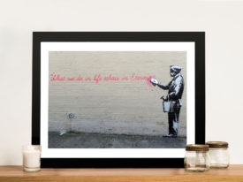 What we do in life Banksy Framed Wall Art