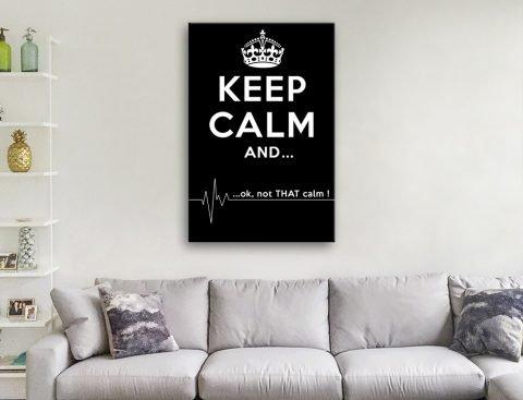 Not That Calm Keep Calm Wall Art Online