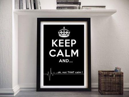 Keep Calm But Not That Calm Canvas Art