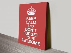 Keep Calm & Be Awesome Canvas Art