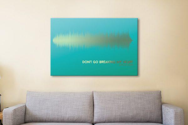 Don't Go Breaking My Heart Soundwave Canvas Artwork