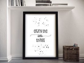 Framed Enjoy the Little Things Print for Sale
