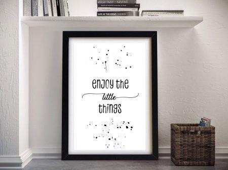 Framed Enjoy the Little Things Print for Sale