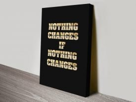 Nothing Changes Typographic Wall Art