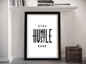 Stay Humble Framed Motivational Art