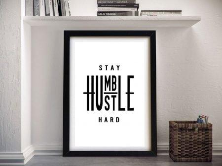 Stay Humble Framed Motivational Art