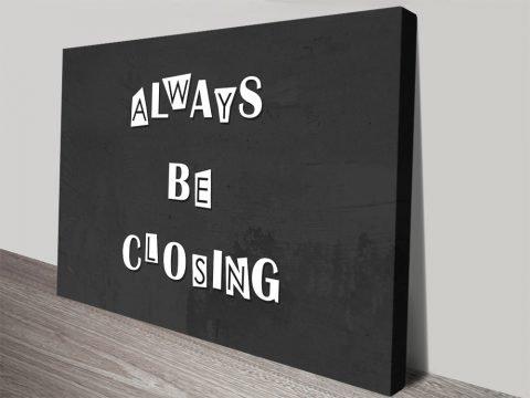 Always Be Closing Office Decor Ideas Online