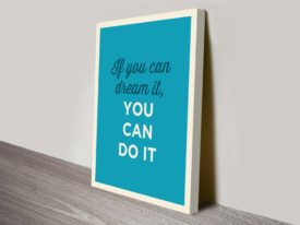 dream it Motivational Quotes on canvas