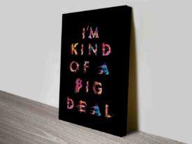 Im Kind Of A Big Deal